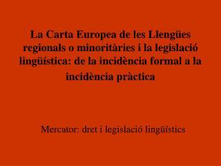 Mercator: dret i legislació lingüístics