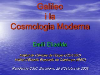 Galileo  i la  Cosmologia  Moderna