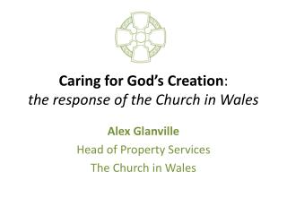 Caring for God's Creation :  the response of the Church in Wales