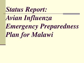 Status Report: Avian Influenza Emergency Preparedness Plan for Malawi
