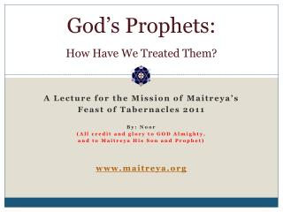 God's Prophets: How Have We Treated Them?