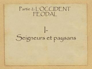 I- Seigneurs et paysans