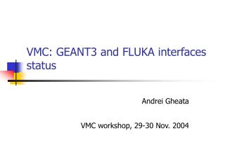 VMC: GEANT3 and FLUKA interfaces status