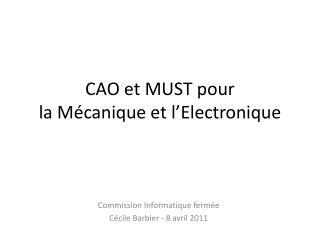 CAO et MUST pour la Mécanique et l'Electronique