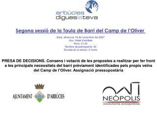 Segona sessió de la Taula de Barri del Camp de l'Oliver  Data: dimecres 14 de novembre del 2007