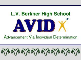 L.V. Berkner High School    Advancement Via Individual Determination
