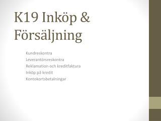 K19 Inköp & Försäljning