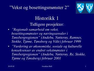 Historikk 1 Tidligere prosjekter: