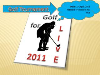 Date:  23 April 2011  Venues:  Wyndham Rio Mar