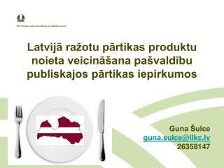Latvijā ražotu pārtikas produktu noieta veicināšana pašvaldību publiskajos pārtikas iepirkumos