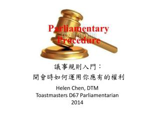 Helen Chen, DTM Toastmasters D67 Parliamentarian 2014