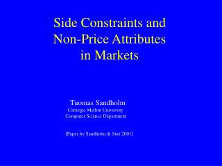 Side Constraints and  Non-Price Attributes  in Markets