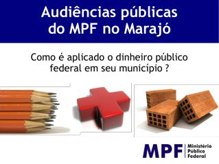 Audi�ncias p�blicas do MPF no Maraj�