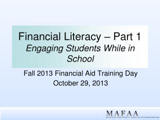 Financial Literacy – Part  1 Engaging  Students While in School
