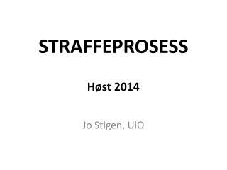 STRAFFEPROSESS Høst 2014
