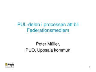 PUL-delen i processen att bli Federationsmedlem