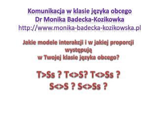 Komunikacja w klasie języka obcego Dr Monika  Badecka-Kozikowka