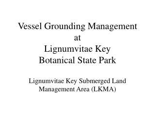 Vessel Grounding Management at Lignumvitae Key  Botanical State Park