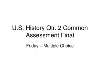 U.S. History Qtr. 2 Common Assessment Final