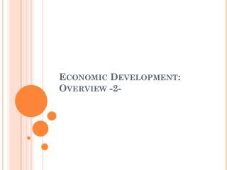 Economic Development :  Overview  -2-