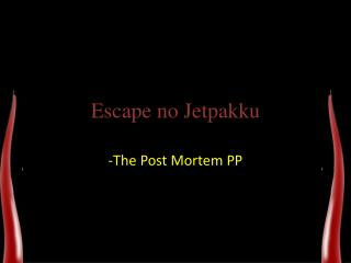 Escape  no  Jetpakku