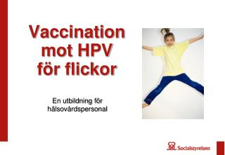 Vaccination  mot HPV  för flickor