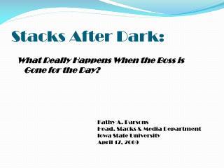 Stacks After Dark: