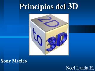Principios del  3D