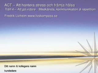 ACT � Att hantera stress och fr�mja  h�lsa