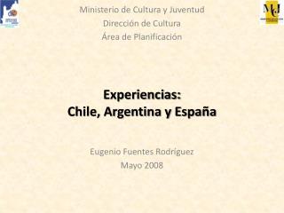 Experiencias:  Chile, Argentina y España