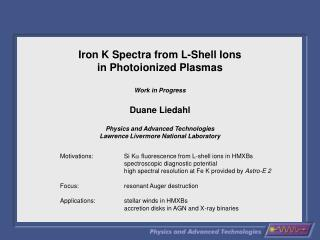 Iron K Spectra from L-Shell Ions  in Photoionized Plasmas  Work in Progress  Duane Liedahl  Physics and Advanced Technol