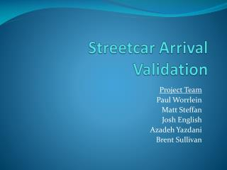 Streetcar Arrival Validation