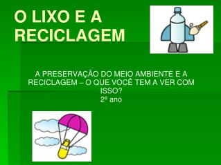 O LIXO E A RECICLAGEM