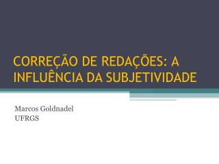 CORRE��O DE REDA��ES: A INFLU�NCIA DA SUBJETIVIDADE
