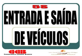 ENTRADA E SAÍDA  DE VEÍCULOS