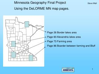 Minnesota Geography Final Project Using the DeLORME MN map pages.