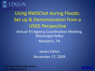 Using  NWSChat during Floods:  Set  up  & Demonstration from a USGS Perspective
