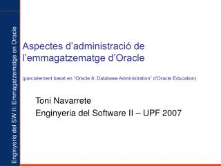 Toni Navarrete Enginyeria del Software II – UPF 200 7