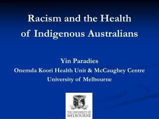 Racism and the Health  of Indigenous Australians Yin Paradies
