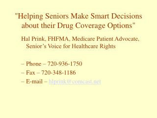 """Helping Seniors Make Smart Decisions about their Drug Coverage Options"""