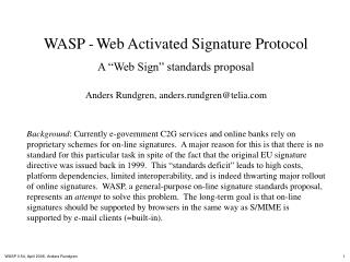 "WASP - Web Activated Signature Protocol A ""Web Sign"" standards proposal"