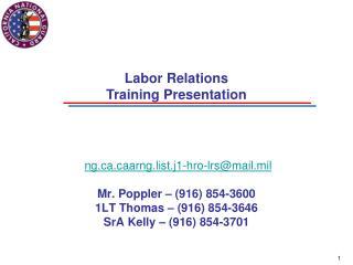 ngarng.list.j1-hro-lrs@mail.mil Mr. Poppler � (916) 854-3600 1LT Thomas � (916) 854-3646