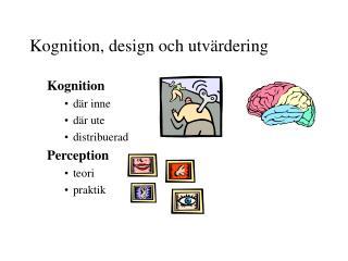 Kognition, design och utvärdering