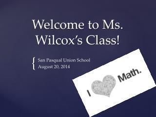 Welcome to Ms. Wilcox's Class!