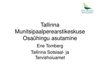 Tallinna Munitsipaalperearstikeskuse Osaühingu asutamine