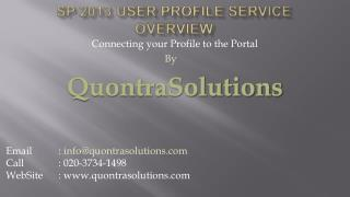 SP 2013 User Profile Service Overview by QuontraSolutions