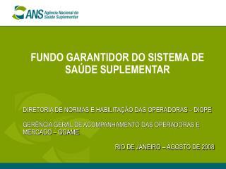 FUNDO GARANTIDOR DO SISTEMA DE SAÚDE SUPLEMENTAR