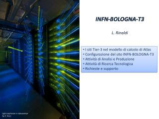 INFN-BOLOGNA-T3 L.  Rinaldi
