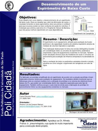Autor Carlos Eduardo Rossi,  carlos.rossi@polip.br ,  (11) 9639-1841 Orientado r :