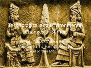 Technological and Environmental Changes of Sumer